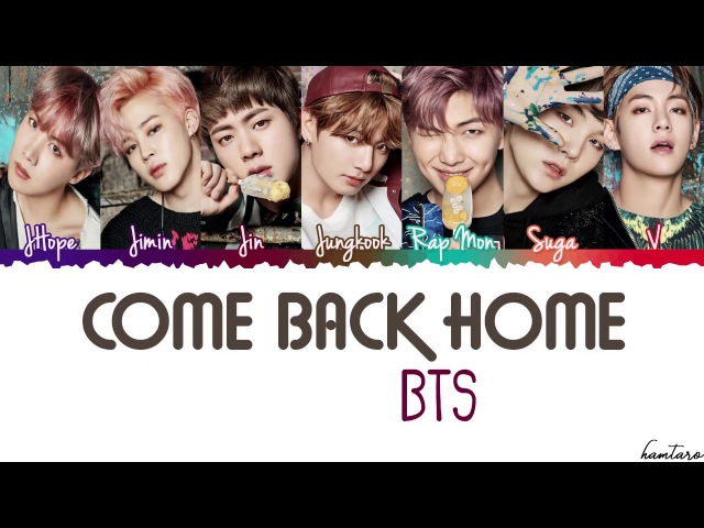BTS (방탄소년단) - Come Back Home (Seo Taiji Remake) Lyrics [Color Coded_Han_Rom_Eng]