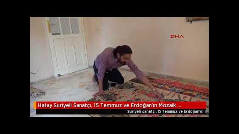 Hatay Suriyeli Sanatçı 15 Temmuz ve Erdoğanın Mozaik Tablosunu Yaptı
