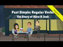 Past Simple Tense - Regular Verbs: The Story of Alice Josh (A cute, but unfortunately love story.)