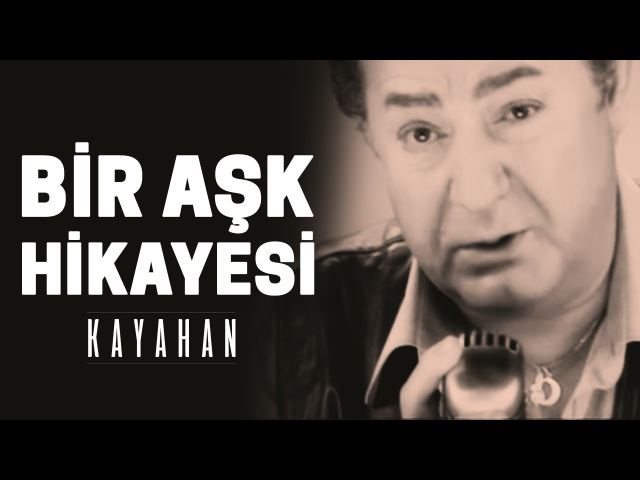 Kayahan - Bir Aşk Hikayesi (Video Klip)