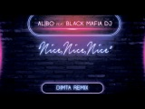 al l bo feat. Black Mafia DJ - Nice, Nice, Nice (DIMTA Remix)