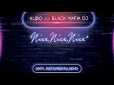 al l bo feat. Black Mafia DJ - Nice, Nice, Nice (DIMTA Instrumental Remix)
