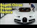 Bugatti Chiron Production. The Molsheim Dream Factory