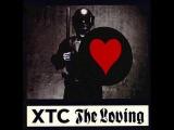 XTC - The Loving -