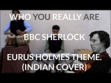 BBC SHERLOCK  EURUS HOLMES  WHO YOU REALLY ARE  INDIAN COVER