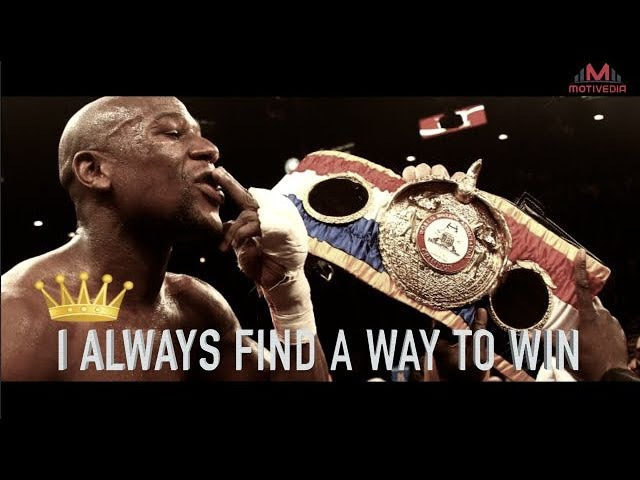Floyd Mayweather - I 'ALWAYS' FIND A WAY TO WIN