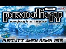 THE PRODIGY EVERYBODY IS IN THE PLACE pursuit's amen remix 2016