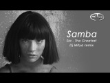 Samba50 - Sia - The Greatest (Dj Mitya remix)