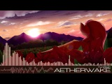 Aurelleah - Aetherwake (Ponies at Dawn Guardians Release) Happy HouseMelodic Dance