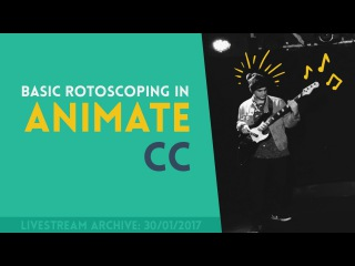 Basic Rotoscoping in Animate CC Part 1 | Livestream Archive [30/01/2017]