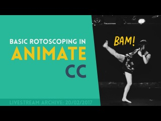 Basic Rotoscoping with Animate CC Part 2 | Livestream Archive [20/02/2017]