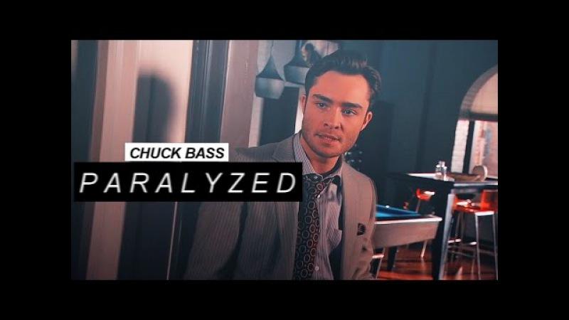 ● Chuck Bass | Paralyzed