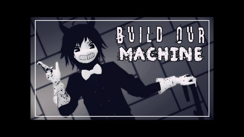 『ƁENDY ᴀɴᴅ ᴛʜᴇ INK MACHINE • MMÐ』Build Our Machine「Sᴇɪᴢᴜʀᴇ Wᴀʀɴɪɴɢ」V2