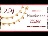 DIY Anklets Easy Step By Step Making Video at Home  Handmade  Party Wear  Maya Kalista!