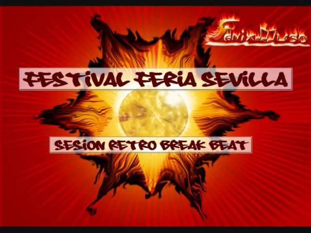 *FESTIVAL FERIA SEVILLA* 2001 ¡¡SESIONAZO RETRO BREAK BEAT!!