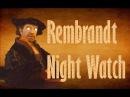 The Night Watch by Rembrandt van Rijn/Рембрандт, картина Ночной дозор история картины