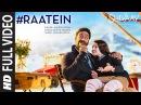 RAATEIN Full Video Song   SHIVAAY   Jasleen Royal   Ajay Devgn   T-Series
