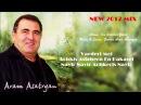 Aram Asatryan - Varderi Mej / Achkis Astghern En Pakasel / Nayir Nayir Achkeris Nayir