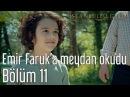 İstanbullu Gelin 11. Bölüm - Emir Faruk'a Meydan Okudu