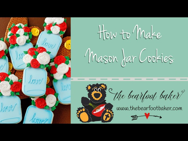How to Make a Mason Jar Cookies with Flowers Video | The Bearfoot Baker