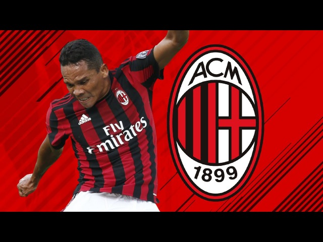 Goodbye Carlos Bacca | Goals, Skills, Assists Passes with Milan - MilanActu HD