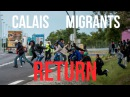 Leftists Lure Migrants Back To Calais | Migrant Crime | No Borders | France