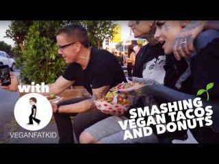 Smashing Vegan Tacos and Donuts with VEGAN FAT KID