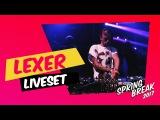 Lexer - Live @ Sputnik Spring Break 2017