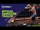 FIFA 18 | Официальный трейлер Gamescom 2017 (Blue Monday Mix)