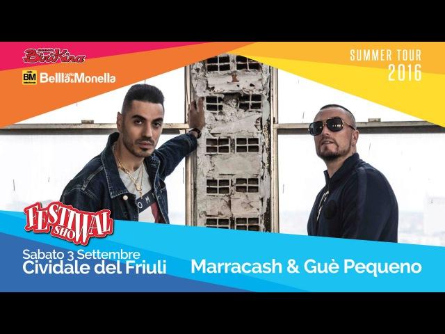 Marracash Guè Pequeno Nulla Accade @ Festival Show 2016 Cividale