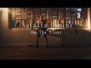 Natalia Damini On The Floor Official Video