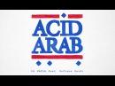 Acid Arab La Hafla feat Sofiane Saidi