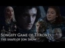 SONGIFY GAME OF THRONES: The Shape of Jon Snow【1 HOUR】