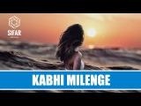 Sifar - Kabhi Milenge (Lyric Video)  Hindi Indie