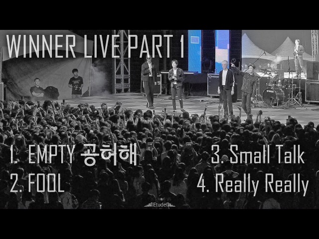 WINNER LIVE Full Ver. Part1 | 위너 라이브 풀버젼 1부 | 공허해 EMPTY FOOL Really Really | Filmed by lEtudel