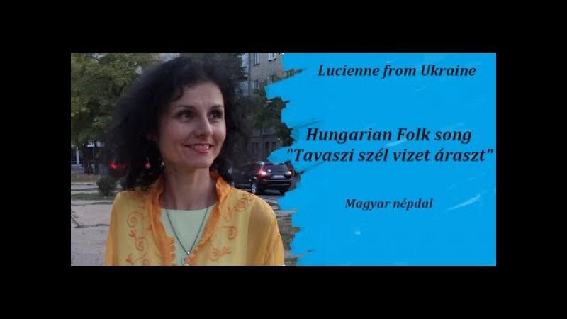 Tavaszi szél vizet áraszt - Hungarian Folk song - Magyar népdal