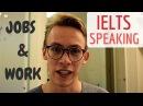 Talking About Jobs / Work: IELTS Speaking
