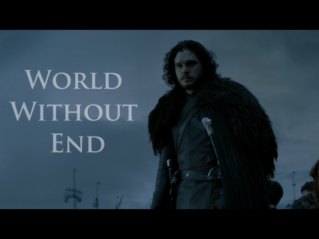 Game of Thrones || World Without End