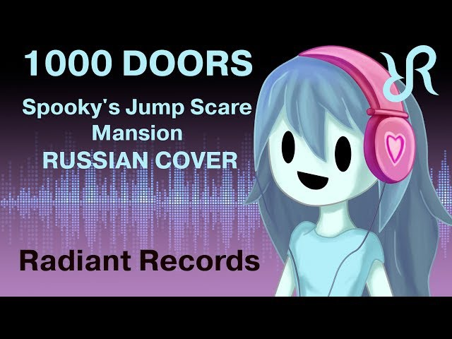 Spooky's House of JumpScares 1000 Doors RUS song cover