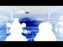 ANTI-NIGHTCORE - Bendy the Rules (Groundbreaking)