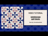 Video tutorial Kaleidoscope blocks - quick and easy quilting