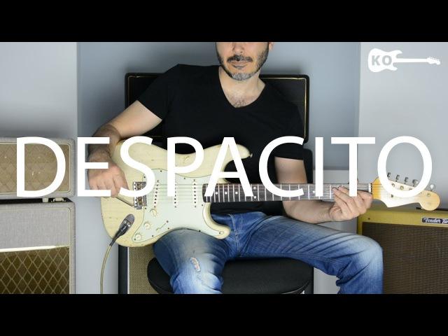 Despacito - Luis Fonsi, Daddy Yankee ft. Justin Bieber - Electric Guitar Cover by Kfir Ochaion