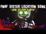 (rus sub) FNaF Sister Location song - *Join Us For a Bite* SFM Animation (перевод)