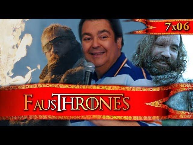 Game of Fausthrones 7X06 | NARRADO PELO FAUSTÃO OUTROS MEMES