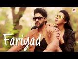Fariyad - Official Music Video Shaurya, Gayathri &amp Mitesh Bilal Khan &amp Roshni Saha