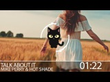 MIKE PERRY &amp HOT SHADE - TALK ABOUT IT (HIGH QUALITY)