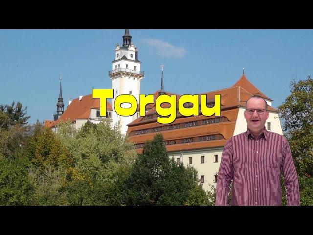 Torgau Elbe Stadtrundgang *Sehenswürdigkeiten in Sachsen *Sehenswürdigkeiten in Torgau und Umgebung