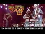The Marshall Tucker Band &amp Charlie Daniels - 24 Hours at a Time - Volunteer Jam II
