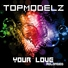Topmodelz - Your Love (Extended Mix)