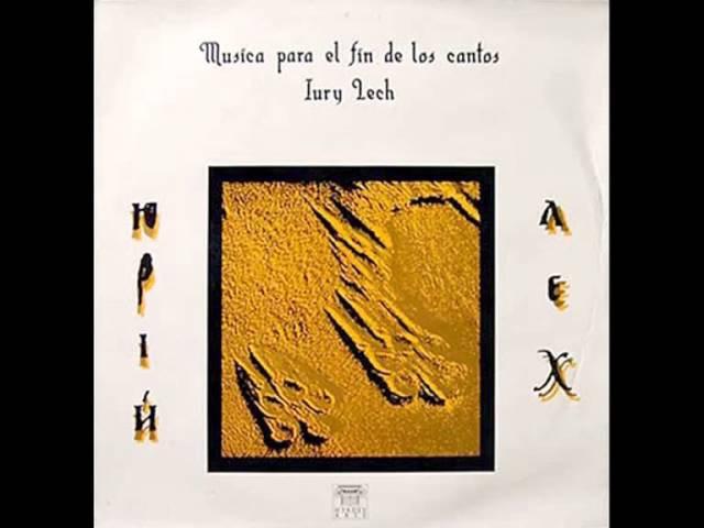 Iury Lech – Musica Para El Fin De Los Cantos FULL ALBUM